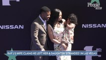 Ray J's Pregnant Wife Princess Love Claims He Left Her and Daughter 'Stranded' in Las Vegas