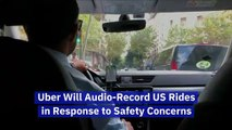 Uber Will Audio-Record US Rides in Response to Safety Concerns