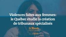 Violences faites aux femmes : au Québec, une députée défend la création de tribunaux spécialisés