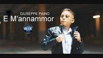 Giuseppe Paino - E M'Annammoro (Video Ufficiale 2019)
