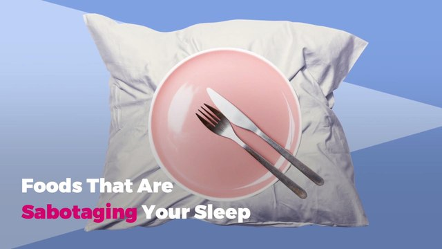 10 Foods That Are Sabotaging Your Sleep