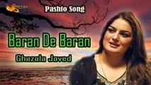 Baran De Baran Pashto - Ghazala Javed - Pashto Hits - Music