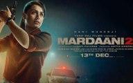 Mardaani 2: Rani Mukerji's Cop Drama Inspired By Horrific Shakti Mills Rape Case