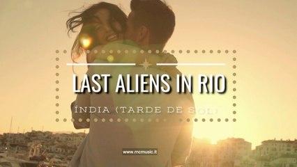 LAST ALIENS IN RIO - Índia (Tarde De Sol)