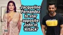 Jacqueline Fernandez to star opposite John in 'Attack'