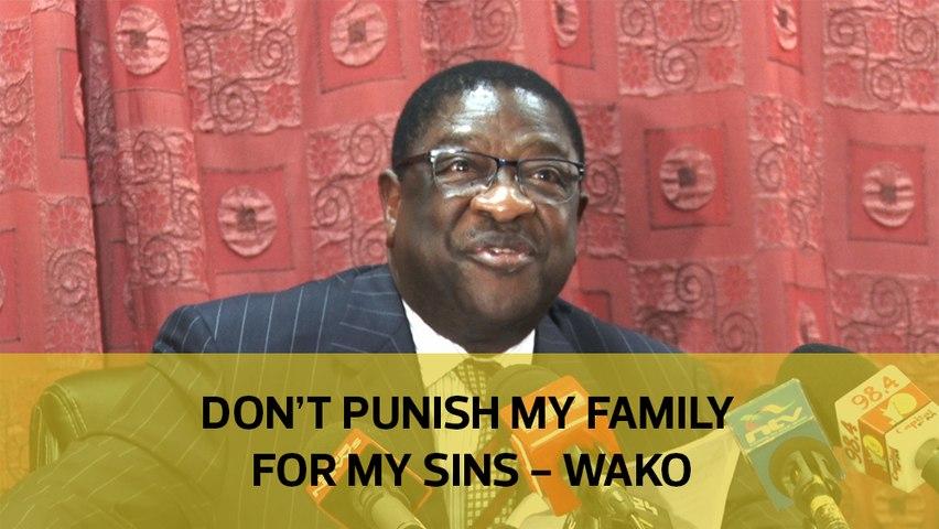 Don't punish my family for my sins - Wako