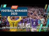 FOOTBALL MANAGER 2020 atteint encore l'excellence !