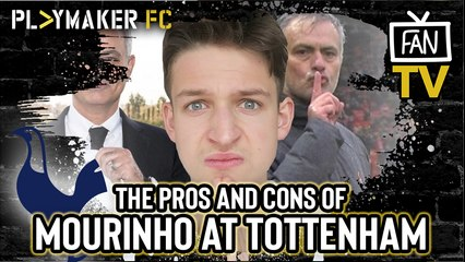 Fan TV | Why Jose Mourinho could be doomed to fail at Tottenham