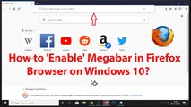 How to Enable 'Megabar' in Firefox Browser on Windows 10?
