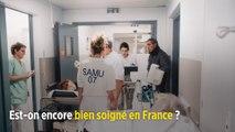 Est-on encore bien soigné en France ?
