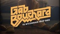Gab Bouchard - Tu m'connais trop bien [vidéoclip officiel]