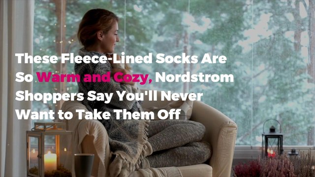 These Fleece-Lined Socks Are So Warm and Cozy, Nordstrom Shoppers Say You'll Never Want to Take Them Off