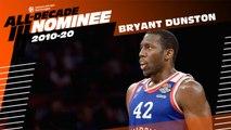 All-Decade Nominee: Bryant Dunston