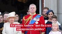 """Le prince Andrew """"met fin à ses engagements publics"""""""