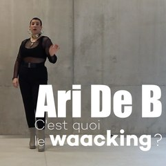 """Ari De B, c'est quoi le """"waacking"""" ?"""