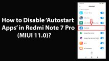 How to Disable Autostart Apps in Redmi Note 7 Pro(MIUI 11.0)?