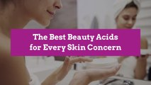 The Best Beauty Acids for Every Skin Concern