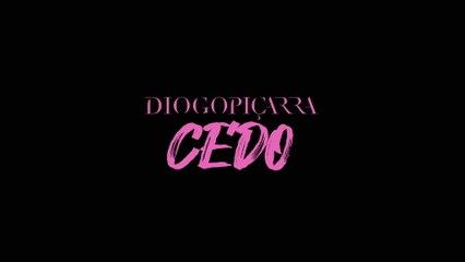 Diogo Piçarra - Cedo