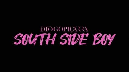Diogo Piçarra - South Side Boy