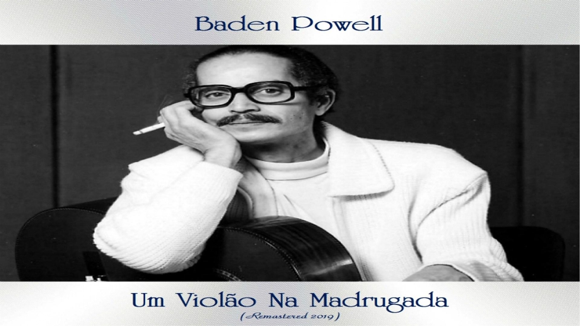 Baden Powell - Um Violão Na Madrugada - Latin/Bossa Nova - Top Album - Remastered 2019 - Full Album