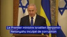 Le Premier ministre israélien Benjamin Netanyahu inculpé de corruption