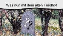 Was nun mit dem alten Friedhof?