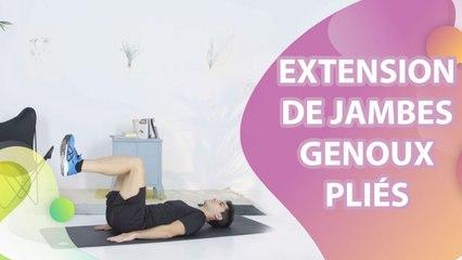EXTENSION DE JAMBES : GENOUX PLIÉS -  Améliore ta santé