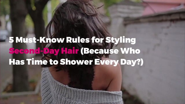 5 Must-Know Rules for Styling Second-Day Hair (Because Who Has Time to Shower Every Day?)