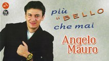 Angelo Mauro - Niente e te