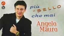 Angelo Mauro - Che mi succede stasera