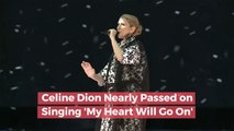 "Céline Dion Admits She Nearly Passed On Singing ""My Heart Will Go On"""