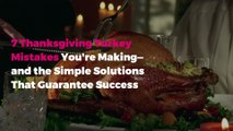 7 Thanksgiving Turkey Mistakes You're Making—and the Simple Solutions That Guarantee Success