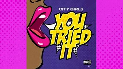 City Girls - You Tried It
