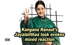 Kangana Ranaut's Jayalalithaa look evokes mixed reaction