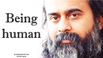 Acharya Prashant  To really be a human being is to go beyond what is normally implied by being human
