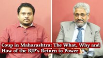 Coup in Maharashtra- The What, Why and How of the BJP's Return to Power