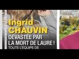 Ingrid Chauvin dévastée par la mort de Laure, inconsolable, photo choc
