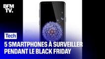 Black Friday: cinq smartphones à surveiller de près pour faire de bonnes affaires