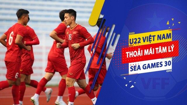 VFF thực hiện tốt công tác hậu cần, U22 Việt Nam thảnh thơi chờ trận khai màn SEA Games 30