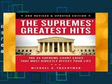 The Supremes Greatest Hits: The 45 Supreme Court Cases That Most Directly Affect Your Life Best