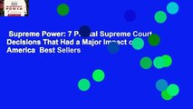 Supreme Power  7 Pivotal Supreme Court Decisions That Had a Major Impact on America  Best Sellers