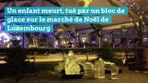 Un enfant meurt, tué par un bloc de glace sur le marché de Noël de Luxembourg