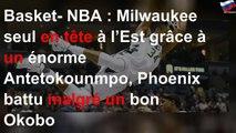 Basket- NBA : Milwaukee seul en tête à l'Est grâce à un énorme Antetokounmpo, Phoenix battu malgré
