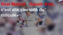 Real Madrid : Gareth Bale, c'est allé «au-delà du ridicule»