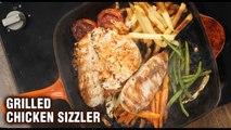 GRILLED CHICKEN SIZZLER   How To Make Chicken Sizzler   Grilled Chicken Sizzler Recipe By Varun