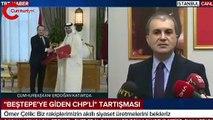 AKP'li Ömer Çelik'ten 'Saray'a giden CHP'li' açıklaması