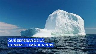 Qué debes esperar de la Cumbre sobre la Acción Climática
