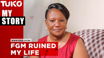 FGM ruined my life | Tuko TV