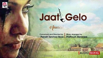 Jaat Gelo | Baul 'N' Beyond | Anusesh Anadil | Folk Song | Pt. Tanmoy Bose | Prattyush Banerjee