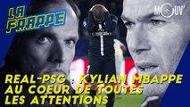 Real-PSG : Kylian Mbappé au cœur de toutes les attentions